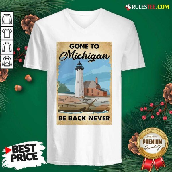 Gone To Michigan Be Back Never V-neck - Design By Rulestee.com