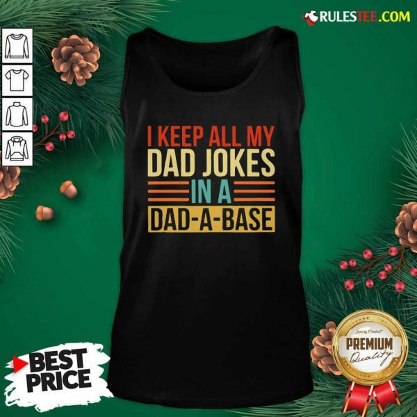 I Keep All My Dad Jokes In A Dad-a-base Vintage Tank Top - Design By Rulestee.com