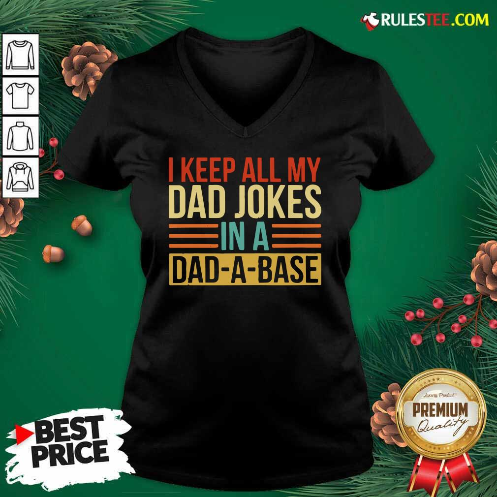 I Keep All My Dad Jokes In A Dad-a-base Vintage V-neck - Design By Rulestee.com