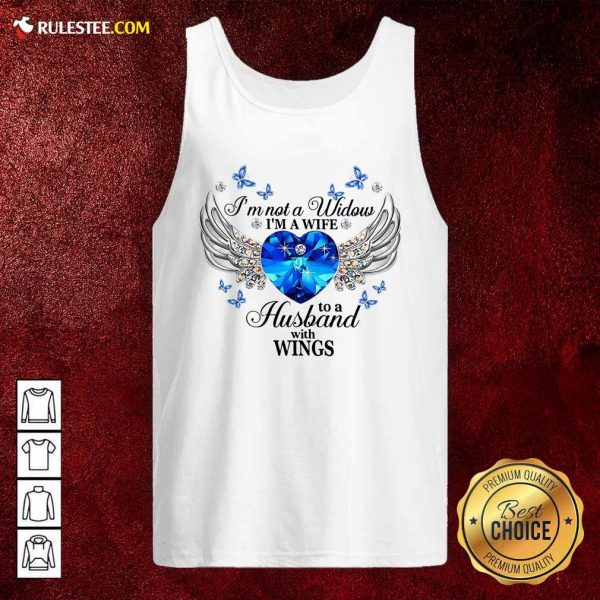 Im Not A Widow Im A Wife To A Husband With Wings Tank Top - Design By Rulestee.com