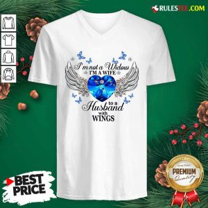 Im Not A Widow Im A Wife To A Husband With Wings V-neck - Design By Rulestee.com