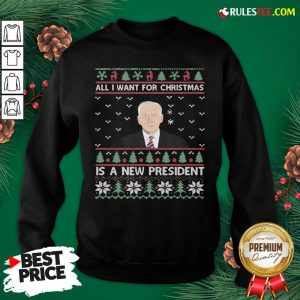 Nice Joe Biden All I Want For Christmas Is A New President Ugly Christmas Sweatshirt - Design By Rulestee.com