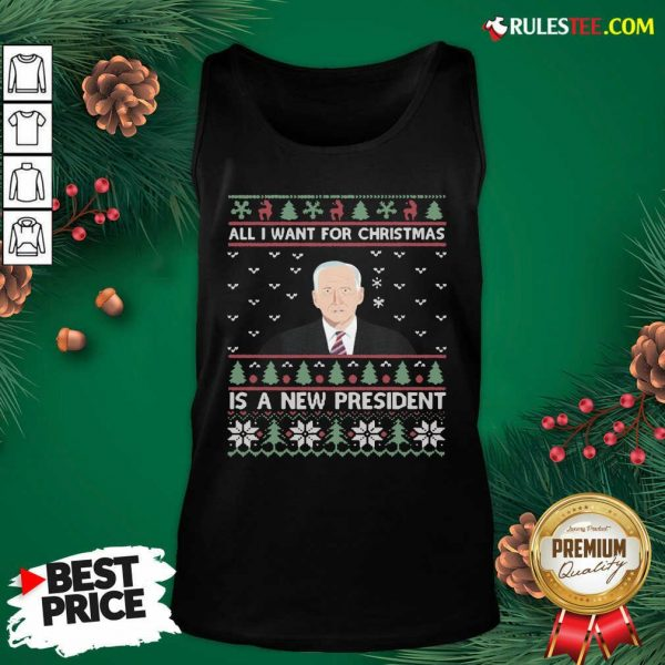 Nice Joe Biden All I Want For Christmas Is A New President Ugly Christmas Tank Top - Design By Rulestee.com