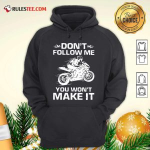 Sport Bike Dont Follow Me You Wont Make It Hoodie - Design By Rulestee.com