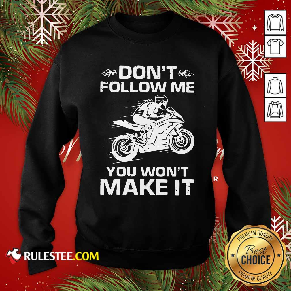 Sport Bike Dont Follow Me You Wont Make It Sweatshirt - Design By Rulestee.com