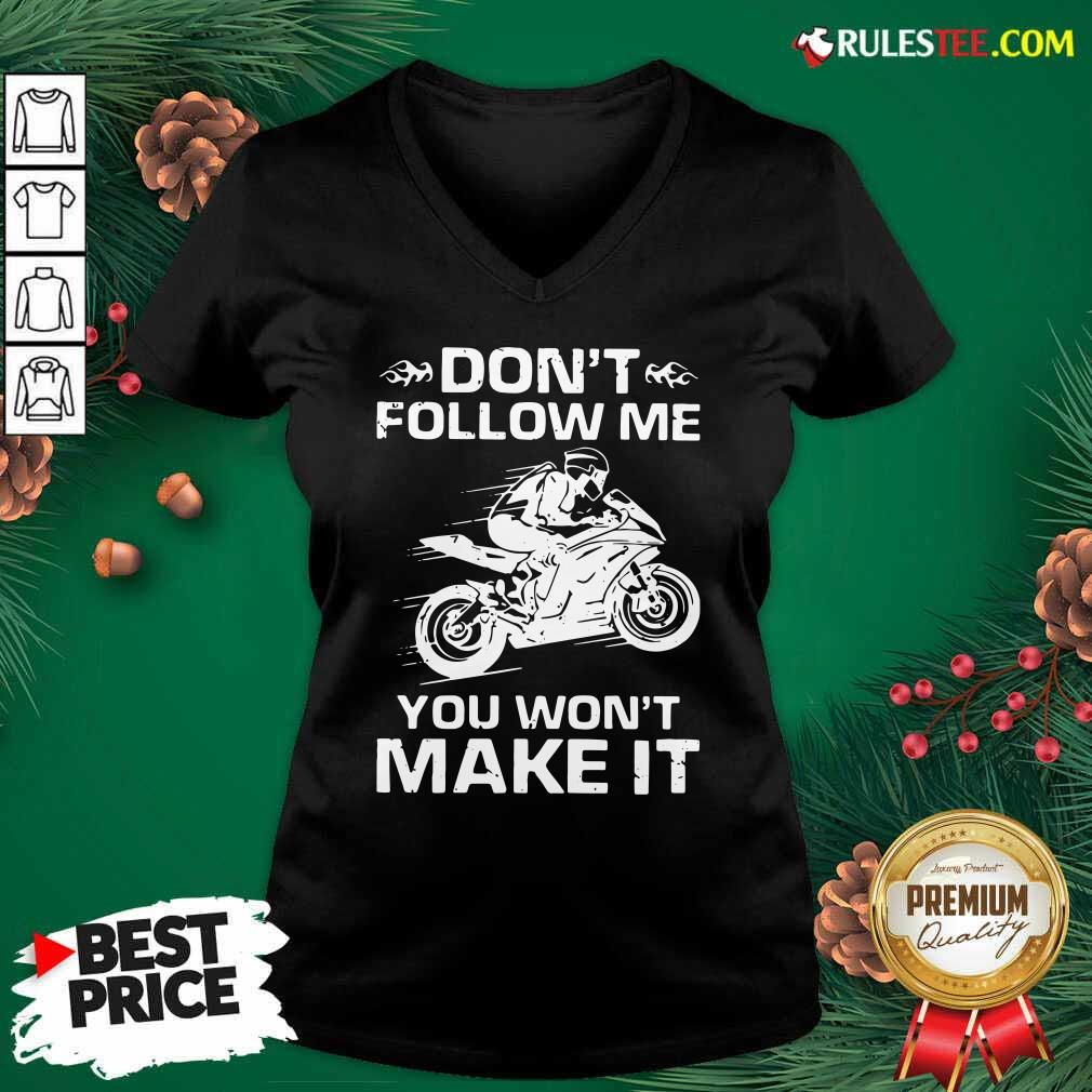 Sport Bike Dont Follow Me You Wont Make It V-neck - Design By Rulestee.com