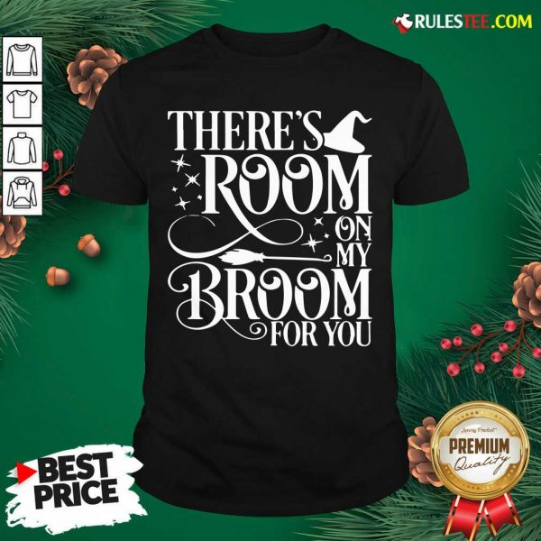 There Room On My Broom For You Witch Halloween Shirt - Design By Rulestee.com