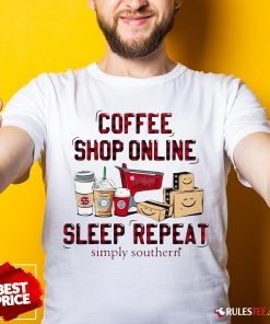Official Coffee Shop Online Sleep Repeat Simply Southern Shirt - Design By Rulestee.com
