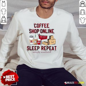 Official Coffee Shop Online Sleep Repeat Simply Southern Sweatshirt - Design By Rulestee.com