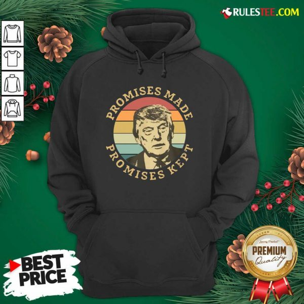 Official Donald Trump Promises Made Promises Kept Vintage Hoodie - Design By Rulestee.com