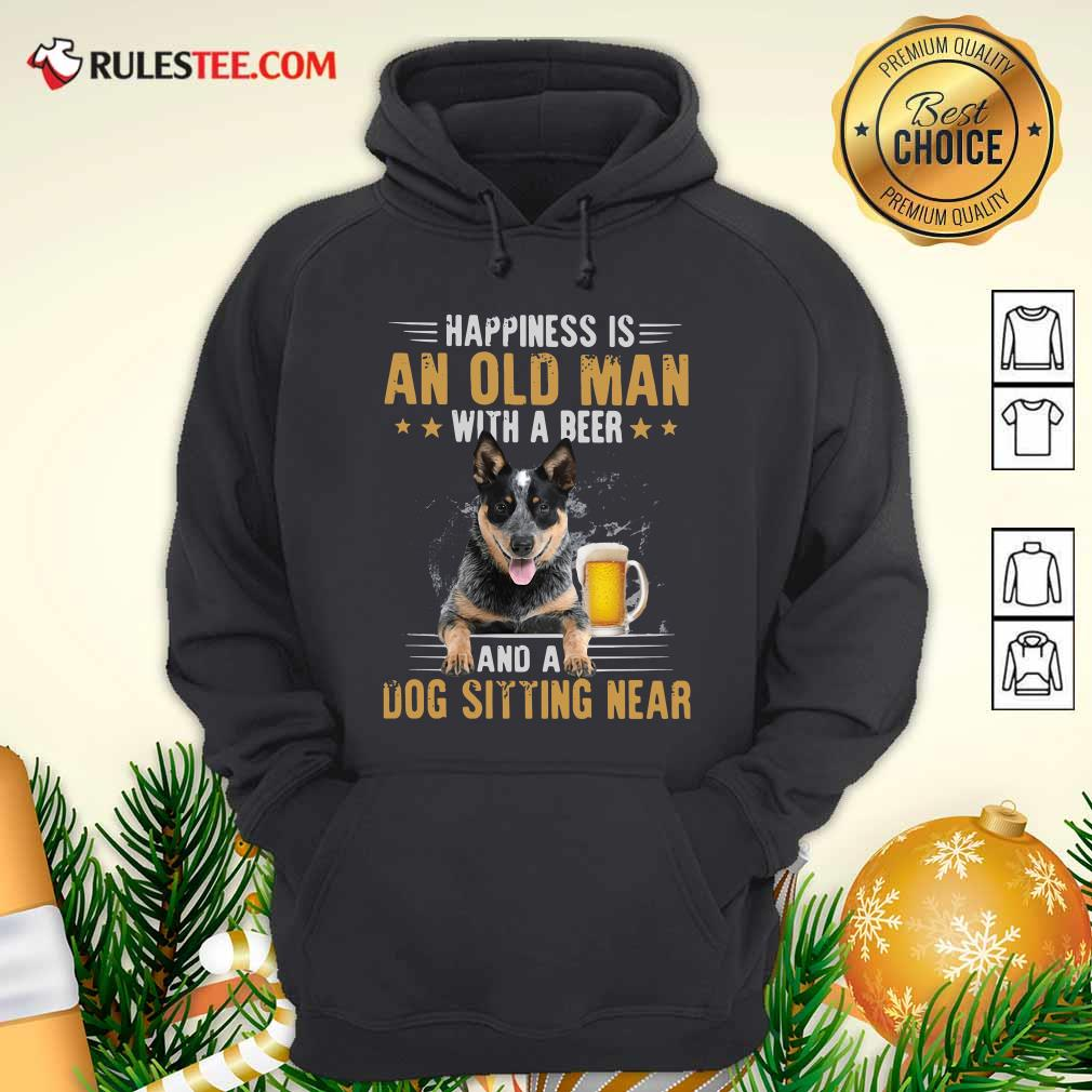 Happiness Is An Old Man With A Beer And A Dog Sitting Near Hoodie - Design By Rulestee.com