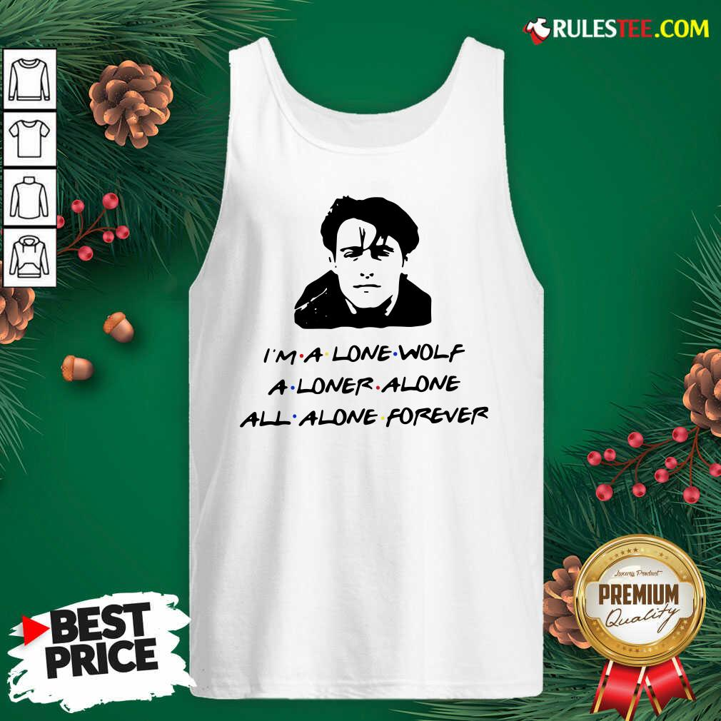 Official Im A Lone Wolf Alone Alone All Alone Forever Tank Top  - Design By Rulestee.com