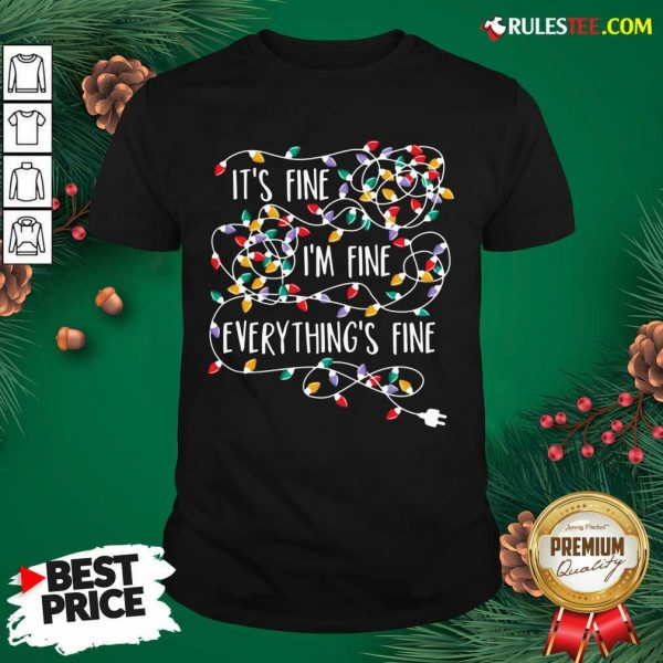 Official Its Fine Im Fine Everythings Fine Shirt - Design By Rulestee.com