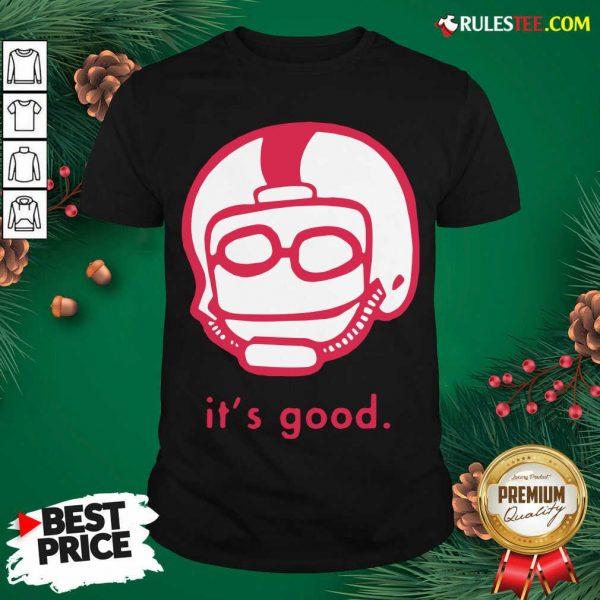 Official Its Good Rodrigo Blankenship Shirt - Design By Rulestee.com