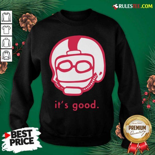 Official Its Good Rodrigo Blankenship Sweatshirt - Design By Rulestee.com