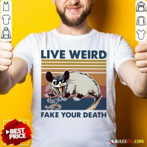 Opossum Live Weird Fake Your Death T-Shirt - Design By Rulestee.com