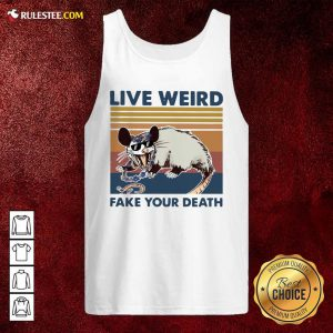 Opossum Live Weird Fake Your Death Tank Top - Design By Rulestee.com