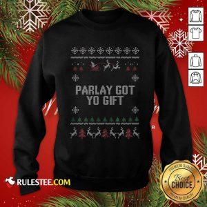 Parlet Got Yo Gift Ugly Christmas Sweatshirt - Design By Rulestee.com