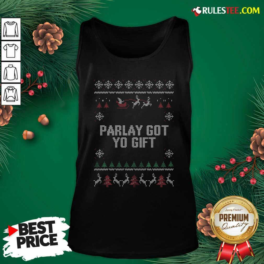 Parlet Got Yo Gift Ugly Christmas Tank Top - Design By Rulestee.com