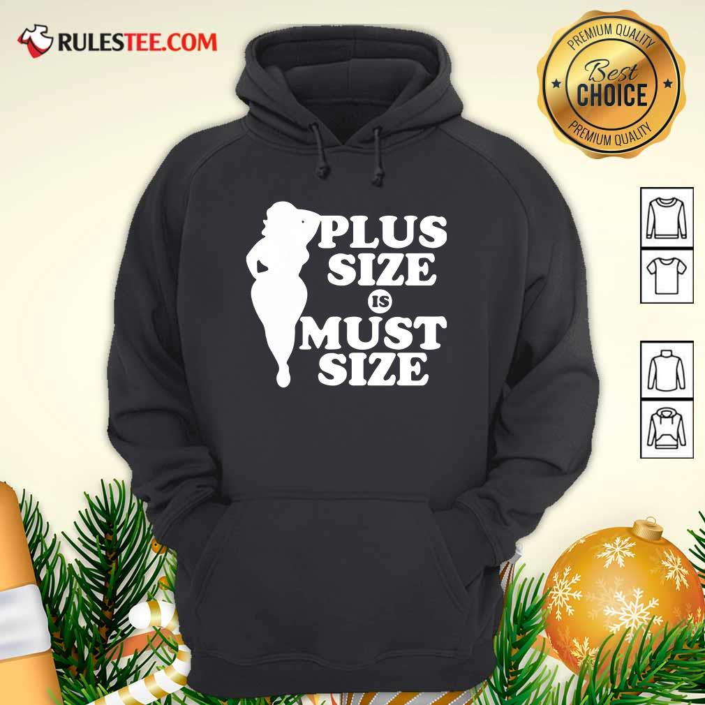 Plus Size Must Size Hoodie - Design By Rulestee.com