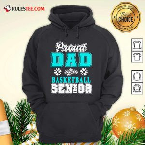 Proud Dad Of A Basketball Senior High School College Hoodie - Design By Rulestee.com