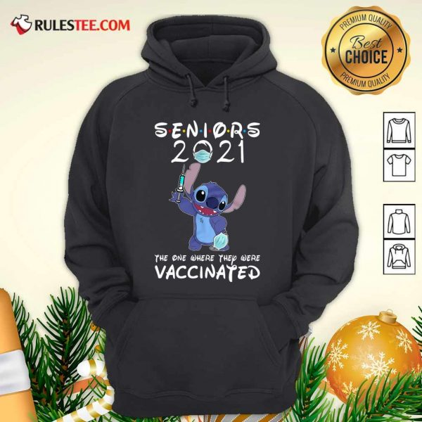 Stitch Seniors 2021 The One Where They Were Vaccinated Hoodie - Design By Rulestee.com