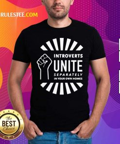 Strong Hand Introverts Unite Separately In Your Own Homes Shirt - Design By Rulestee.com