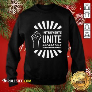 Strong Hand Introverts Unite Separately In Your Own Homes Sweatshirt - Design By Rulestee.com