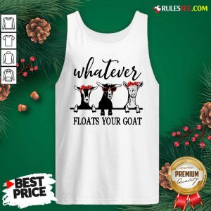 Official Whatever Floats Your Goat Tank Top - Design By Rulestee.com
