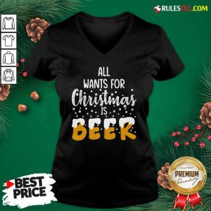 All Wants For Christmas Is Beer V-neck - Design By Rulestee.com