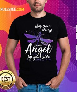 Dragonfly May There Always Be An Angel By Your Side Shirt - Design By Rulestee.com