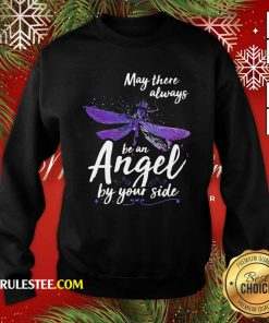 Dragonfly May There Always Be An Angel By Your Side Sweatshirt - Design By Rulestee.com