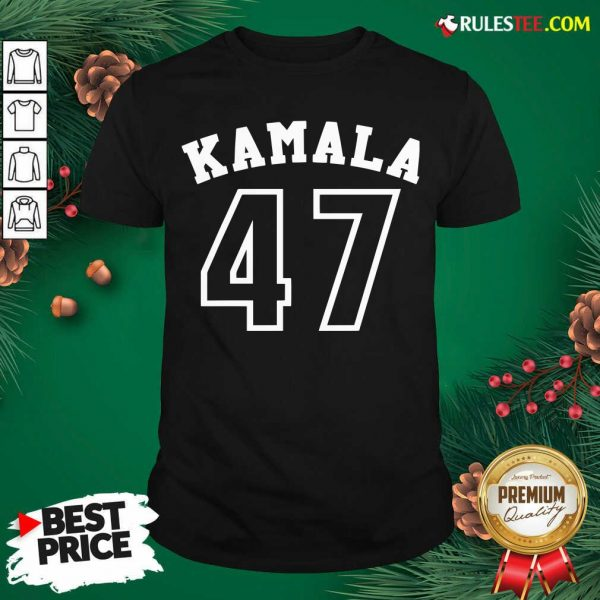 Original Kamala 47 Kamala Harris Shirt - Design By Rulestee.com