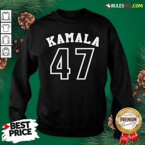 Original Kamala 47 Kamala Harris Sweatshirt - Design By Rulestee.com