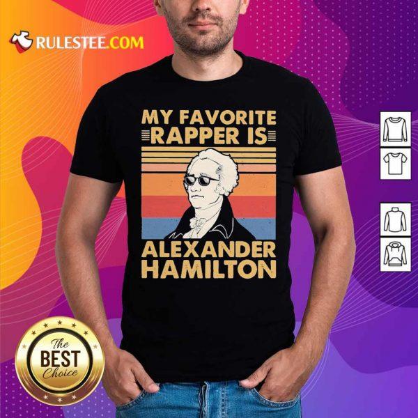 My Favorite Rapper Is Alexander Hamilton Vintage Shirt - Design By Rulestee.com