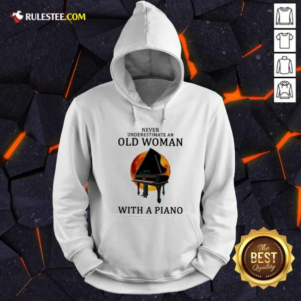 Never Underestimate An Old Woman With A Piano Hoodie - Design By Rulestee.com