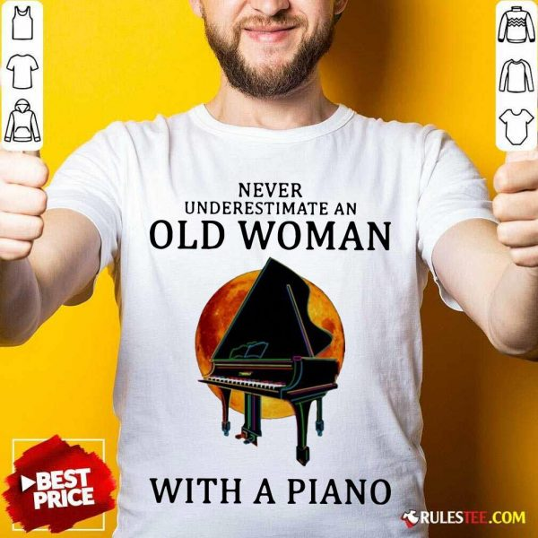 Never Underestimate An Old Woman With A Piano Shirt - Design By Rulestee.com