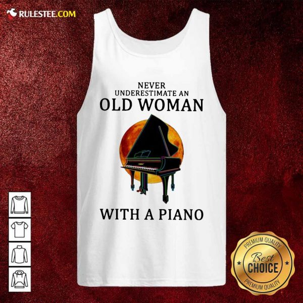Never Underestimate An Old Woman With A Piano Tank Top - Design By Rulestee.com