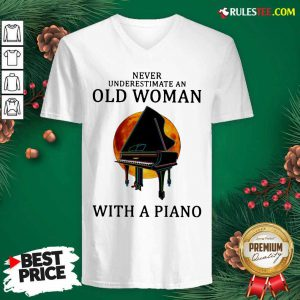 Never Underestimate An Old Woman With A Piano V-neck - Design By Rulestee.com