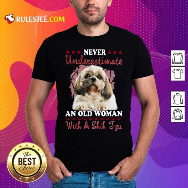 Never Underestimate An Old Woman With A Shih Tzu Shirt - Design By Rulestee.com