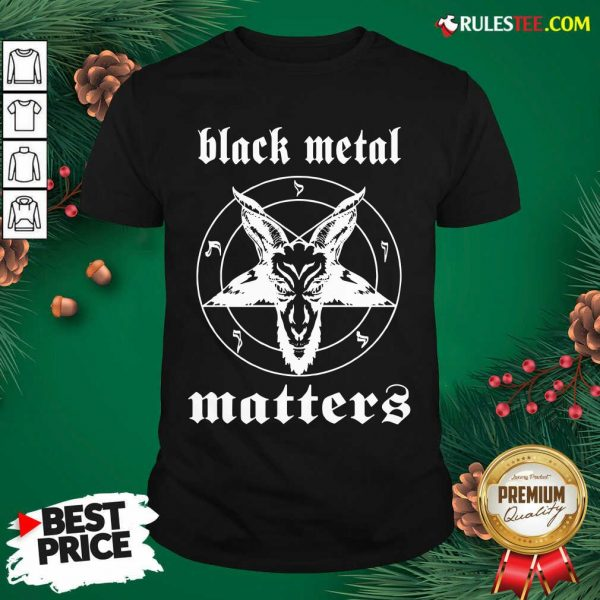 Original Norwegian Black Metal Matters Shirt - Design By Rulestee.com