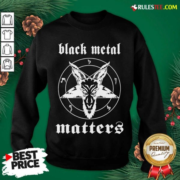 Original Norwegian Black Metal Matters Sweatshirt - Design By Rulestee.com