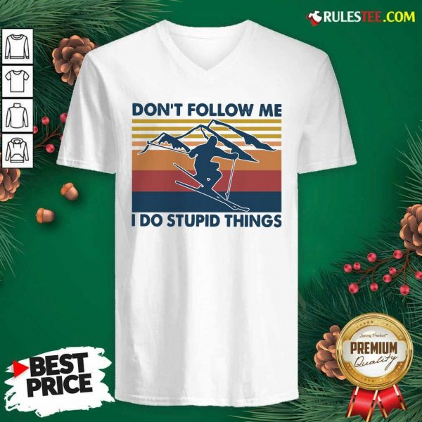 Skiing Dont Follow Me I Do Stupid Things Vintage V-neck - Design By Rulestee.com
