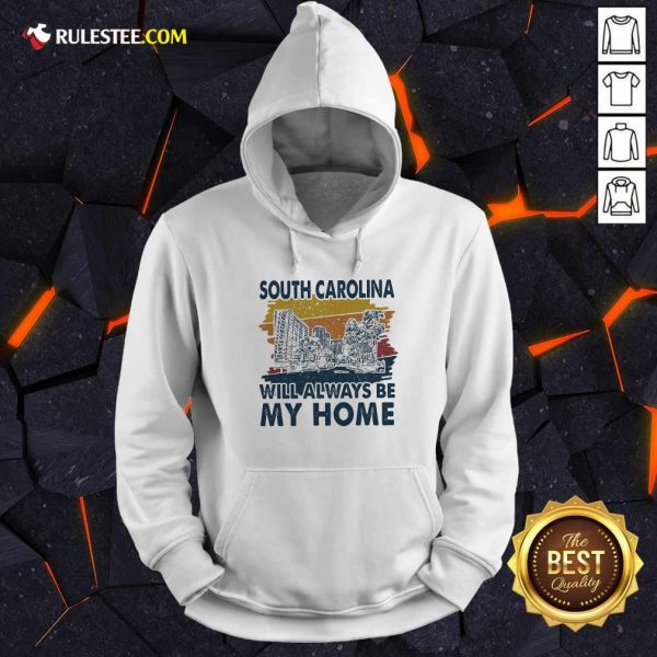 South Carolina Will Always Be My Home Vintage Hoodie- Design By Rulestee.com