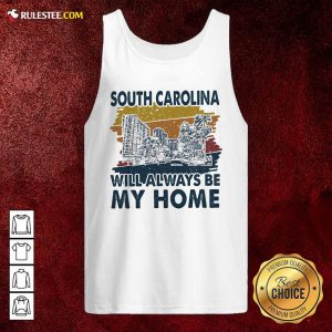 South Carolina Will Always Be My Home Vintage Tank Top- Design By Rulestee.com