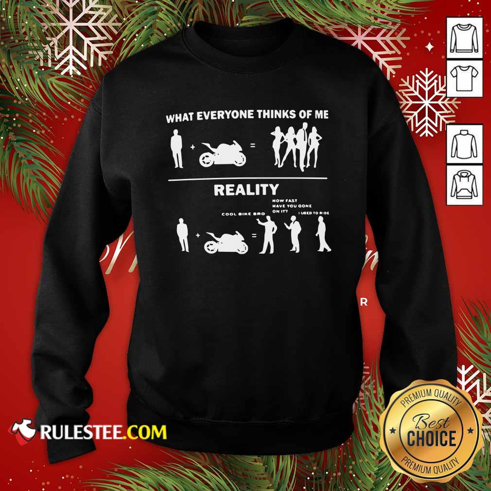 What Everyone Thinks Of Me Reality Sweatshirt - Design By Rulestee.com