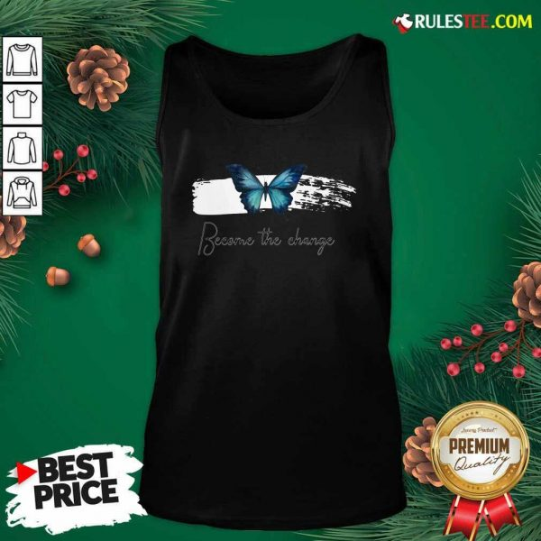 Butterfly Become The Change Tank Top - Design By Rulestee.com