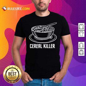 Cereal Killer Shirt - Design By Rulestee.com