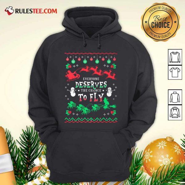 Everyone Deserves The Chance To Fly Christmas Hoodie - Design By Rulestee.com