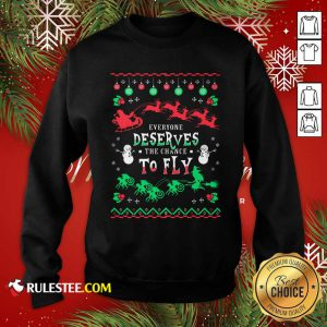 Everyone Deserves The Chance To Fly Christmas Sweatshirt - Design By Rulestee.com